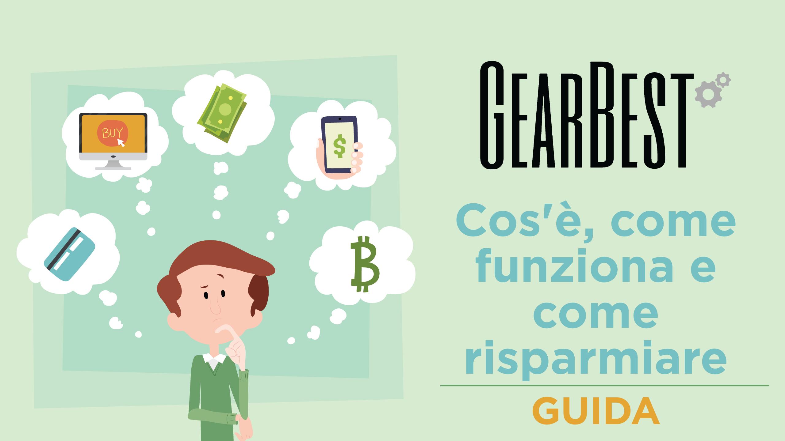 GearBest: cos'è, come funziona e come risparmiare | Guida