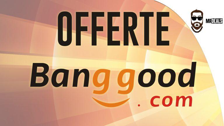 Coupon Banggood offerta smartphone