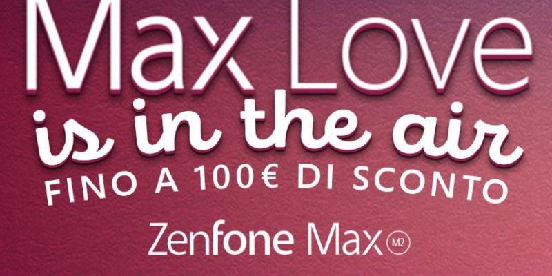 Promo ASUS per San Valentino: regala uno Zenfone Max M2 e risparmia fino a 100€