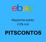 eBay: risparmia subito il 5% grazie al codice sconto PITSCONTO5